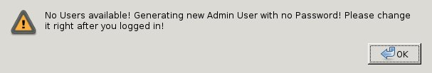 Forced dialog for admin password, right after installation.